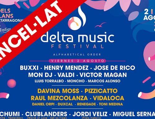 ÚLTIMA HORA: El Delta Music Festival es veu obligat a cancel·lar la seva primera edició