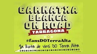 Primera ruta de vins D.O. Terra Alta: Garnatxa Blanca On Road a Tarragona
