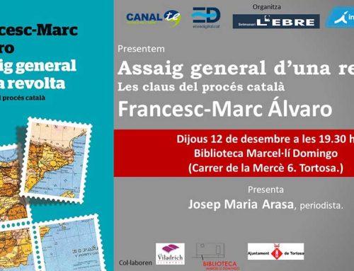 El periodista Francesc-Marc Álvaro presenta a Tortosa el seu últim llibre 'Assaig general d'una revolta'