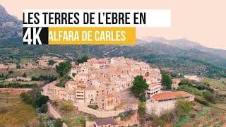 Les Terres de l'Ebre en 4K - Alfara de Carles