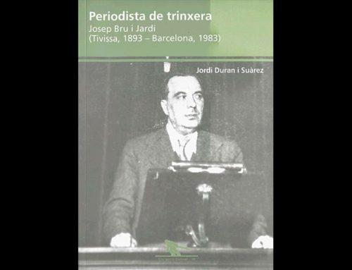 'Periodista de trinxera, Josep Bru i Jardí',  nou llibre del periodista riberenc Jordi Duran