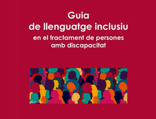 Política Lingüística publica la Guia de llenguatge inclusiu en el tractament de persones amb discapacitat