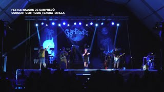 Festes Majors Campredó 2021: Concert de Gertrudis i La Banda Patilla